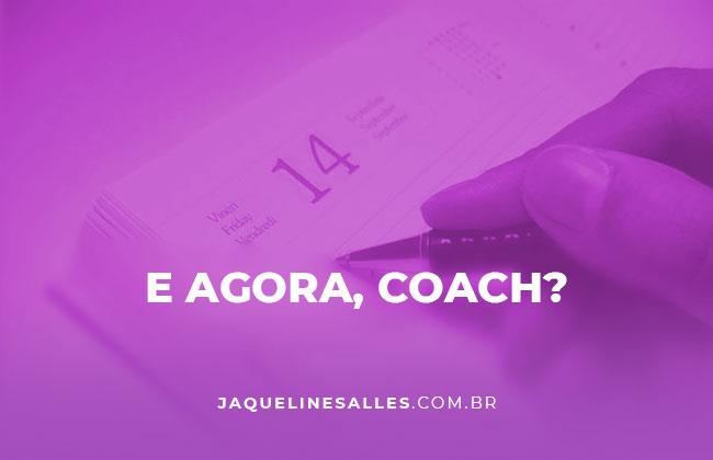 E agora, Coach? Jaqueline Salles entrevista Ana Cristina