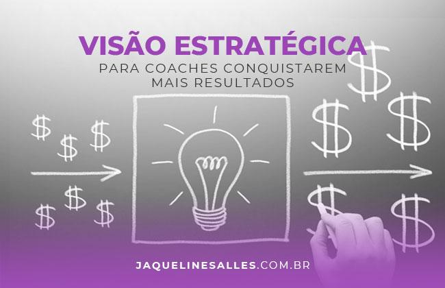 O que você sabe sobre estratégia para Coaches e como isso pode aumentar a sua renda?