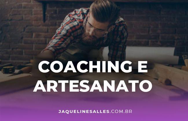 O que o Coaching tem a ver com Artesanato?