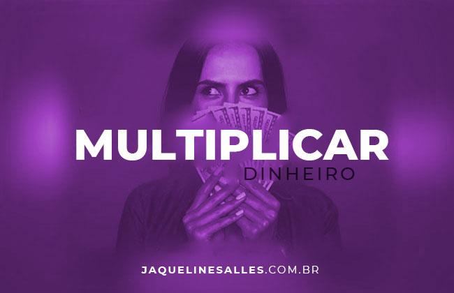 Como multiplicar dinheiro? 3 passos mentais vão te ajudar!
